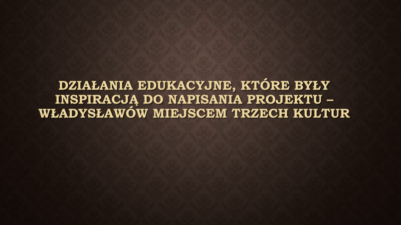 Wladyslawow-–-miejscem-trzech-kultur-prezentacja-124