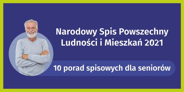 NSP 2021 - 10 porad spisowych dla seniorów